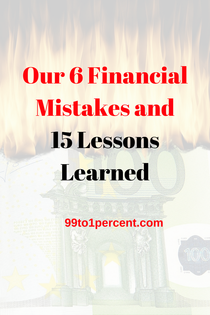 Our 6 Financial Mistakes and 15 Lessons Learned