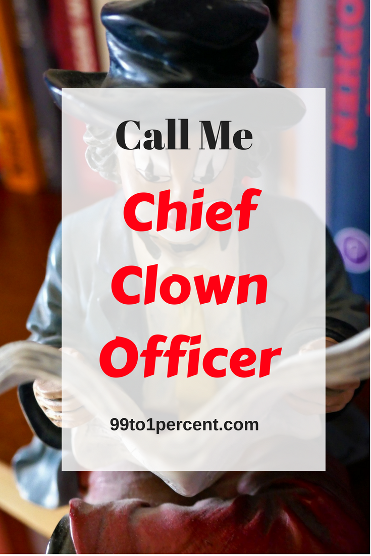 Call Me CCO - Chief Clown Officer