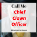 Call me CCO – Chief Clown Officer