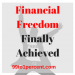 Financial Freedom Finally Achieved